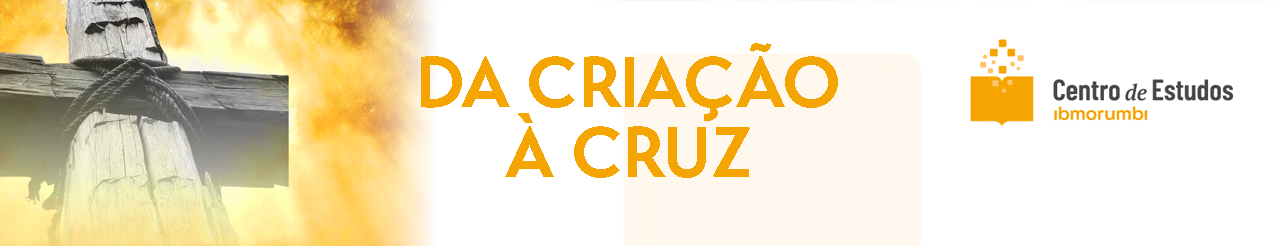 Da Criação à Cruz - DCC221